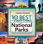The 10 best of everything national parks : 800 top picks from coast to coast
