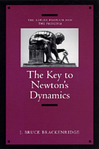 The key to Newton's dynamics : the Kepler problem and the Principia : containing an English translation of sections 1, 2, and 3 of book one from the first (1687) edition of Newton's Mathematical principles of natural philosophy