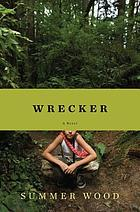 Wrecker : a novel