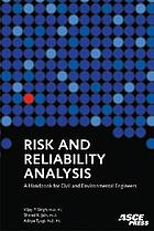 Risk and reliability analysis : a handbook for civil and environmental engineers