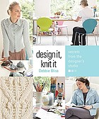Design it, knit it : secrets from the designer's studio
