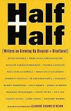 Half and half : writers on growing up biracial and bicultural