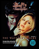 Buffy, the vampire slayer : the watcher's guide. Vol. 1