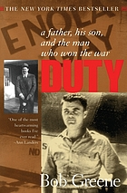 Duty : a father, his son, and the man who won the war