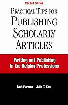 Practical tips for publishing scholarly articles : writing and publishing in the helping professions