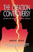 The creation controversy : science or scripture in the schools