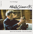 Spuren einer Freundschaft = Traces of a friendship : Alberto Giacometti