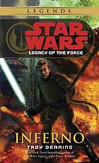 Star Wars. Legacy of the force : inferno