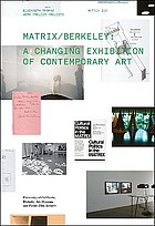 MATRIX/Berkeley : a changing exhibition of contemporary art
