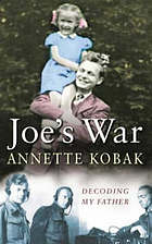 Joe's war : my father decoded ; a daughter's search for her father's war