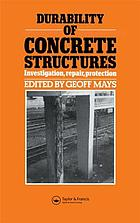 Durability of concrete structures : investigation, repair, protection