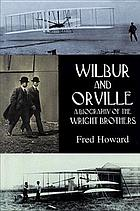 Wilbur and Orville : a biography of the Wright brothers