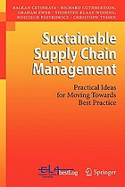 Sustainable supply chain management : practical ideas for moving towards best practice
