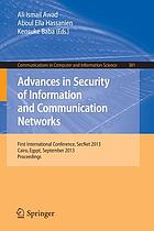 Advances in security of information and communication networks : first international conference, SecNet 2013, Cairo, Egypt, September 3-5, 2013 : proceedings