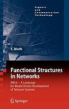 Functional structures in networks : AMLn - a language for model driven development of telecom systems