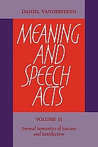 Meaning and speech acts. / volume 2, formal semantics of success and satisfaction