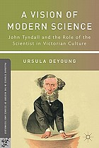 A vision of modern science : John Tyndall and the role of the scientist in Victorian culture