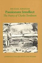 Passionate intellect : the poetry of Charles Tomlinson