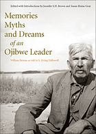 Memories, myths and dreams of an Ojibwe leader