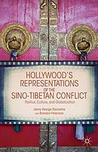 Hollywood's representations of the Sino-Tibetan conflict : politics, culture, and globalization