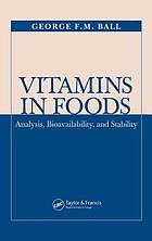 Vitamins in foods : analysis, bioavailability, and stability