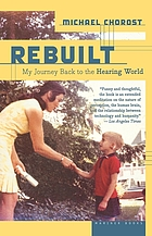 Rebuilt : my journey back to the hearing world