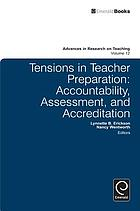 Tensions in Teacher Preparation : Accountability, Assessment, and Accreditation.