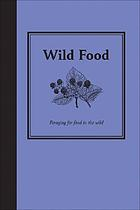 Wild food : gathering food in the wild