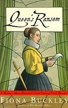 Queen's ransom : a mystery at Queen Elizabeth's court : featuring Ursula Blanchard