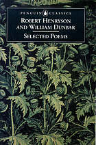Selected poems of Robert Henryson and William Dunbar