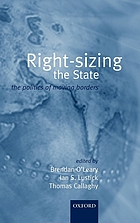 Rightsizing the state : the politics of moving borders