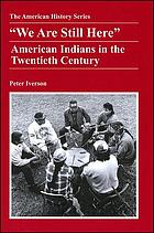 We are still here : American Indians in the twentieth century