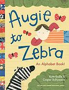 Augie to zebra : an alphabet book!