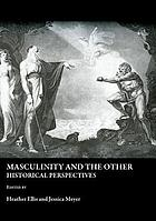 Masculinity and the other : historical perspectives