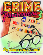 Crime and puzzlement 3 : 24 solve-them-yourself picture mysteries