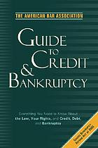 The American Bar Association guide to credit and bankruptcy.