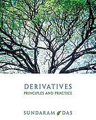 Derivatives : principles and practice