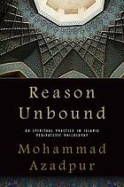Reason unbound : on spiritual practice in Islamic peripatetic philosophy