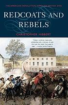 Redcoats and rebels : the American Revolution through British eyes