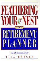 Feathering your nest : the retirement planner