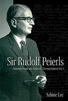 Sir Rudolf Peierls : selected private and scientific correspondence