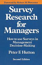 Survey research for managers : how to use surveys in management decision-making