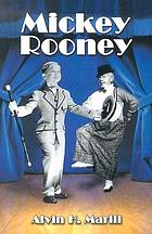 Mickey Rooney : his films, television appearances, radio work, stage shows, and recordings