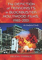 The depiction of terrorists in blockbuster Hollywood films, 1980-2001 : an analytical study