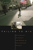 Failing to win : perceptions of victory and defeat in international politics