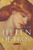 The memoirs of Helen of Troy : a novel