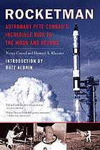 Rocket man : astronaut Pete Conrad's incredible ride to the moon and beyond