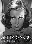 Greta Garbo : a cinematic legacy