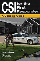 CSI for the first responder : a concise guide
