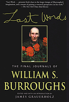 Last words : the final journals of William S. Burroughs